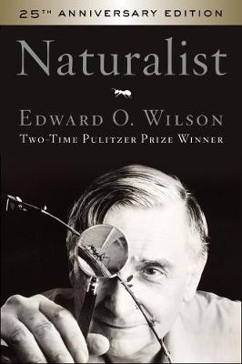 Naturalist 25th Anniversary Edition by Edward O Wilson