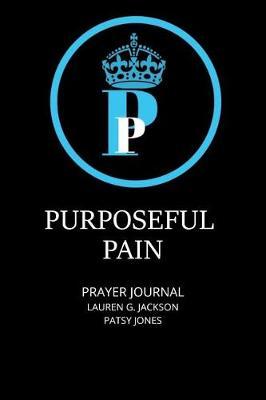 Purposeful Pain Prayer Journal by Lauren Jackson