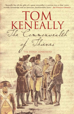 The The Commonwealth of Thieves: The Sydney Experiment by Tom Keneally