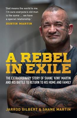 A Rebel in Exile: The extraordinary story of Shane 'Kiwi' Martin and his battle to return to his home and family book