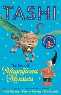 The Book of Magnificent Monsters: Tashi Collection 2 by Kim Gamble