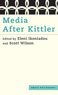 Media After Kittler by Eleni Ikoniadou