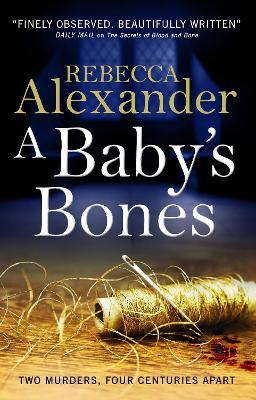 A Baby's Bones by Rebecca Alexander