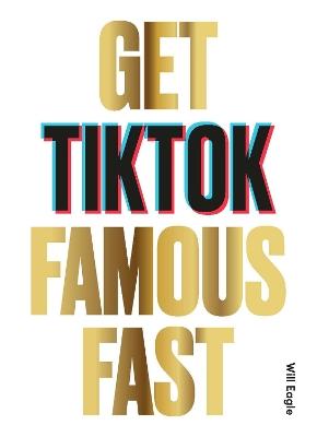 Get TikTok Famous Fast book