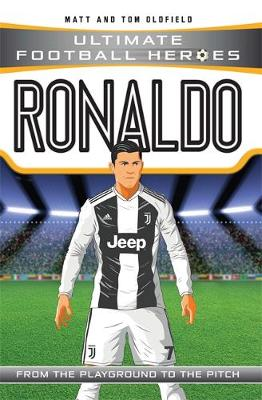 Ronaldo: Ultimate Football Heroes by Matt & Tom Oldfield