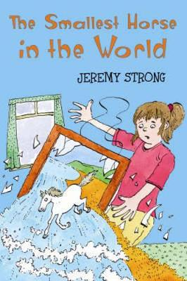 The The Smallest Horse in the World by Jeremy Strong
