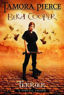 Beka Cooper: #1 Terrier by Tamora Pierce