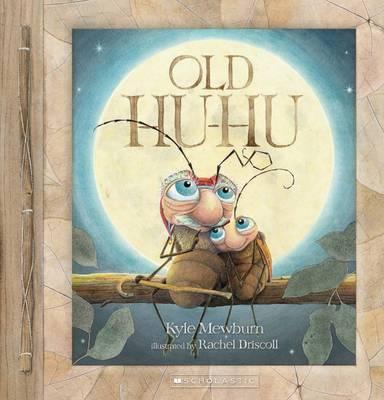 Old Hu-Hu by Kyle Mewburn
