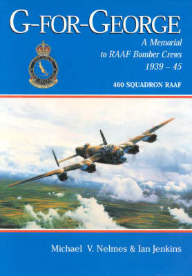 G -for- George: A Memorial to Raaf Bomber Crews 1939-45 book