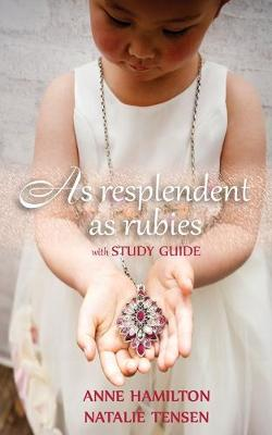 As Resplendent as Rubies (with Study Guide): The Mother's Blessing and God's Favour Towards Women II by Anne Hamilton