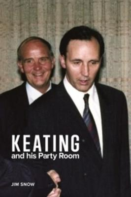 Keating and His Party Room by Jim Snow