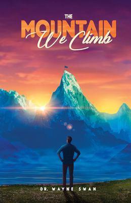 The Mountain We Climb by Wayne Swan