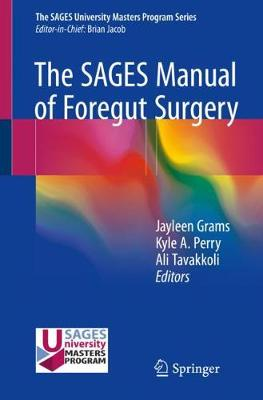 The SAGES Manual of Foregut Surgery by Kyle Perry