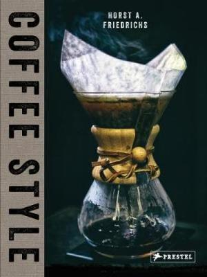 Coffee Style by Horst A. Friedrichs