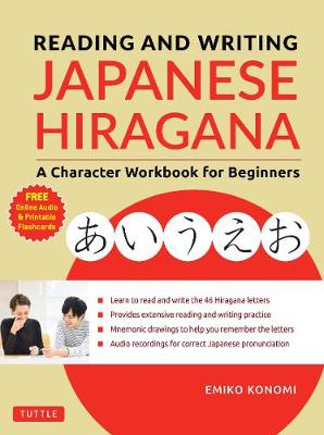 Reading and Writing Japanese Hiragana: A Character Workbook for Beginners (Audio Download & Printable Flash Cards) by Emiko Konomi