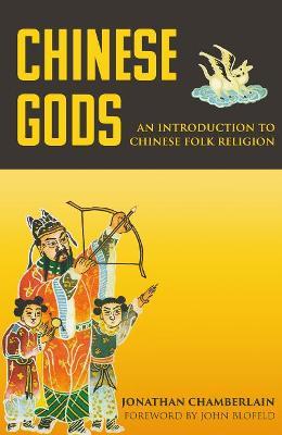 Chinese Gods by Jonathan Chamberlain
