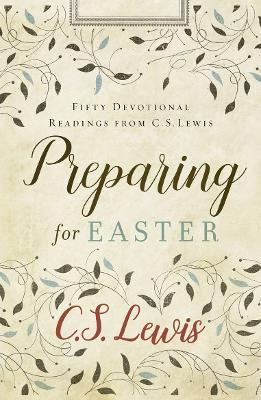 Preparing for Easter by C. S. Lewis