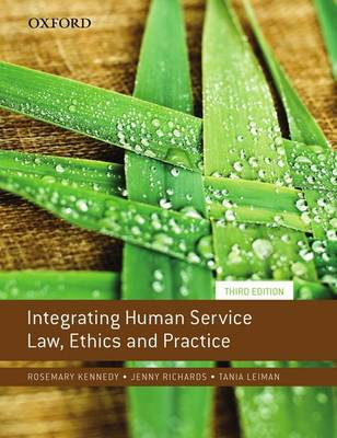 Integrating Human Service Law, Ethics and Practice by Rosemary Kennedy