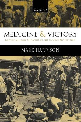 Medicine and Victory by Mark Harrison