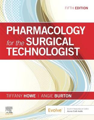 Pharmacology for the Surgical Technologist by Howe