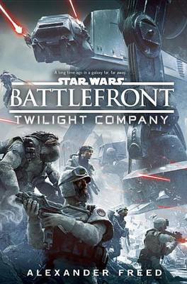 Battlefront: Twilight Company by Alexander Freed