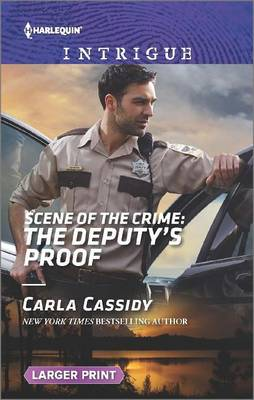Scene of the Crime: The Deputy's Proof by Carla Cassidy