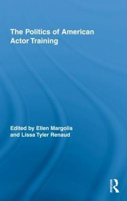 Politics of American Actor Training book