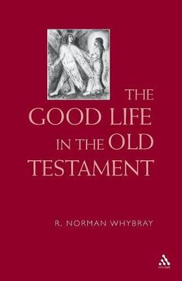 The Good Life in the Old Testament by R. N. Whybray
