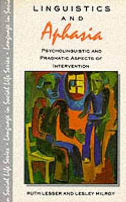 Linguistics and Aphasia by Ruth Lesser