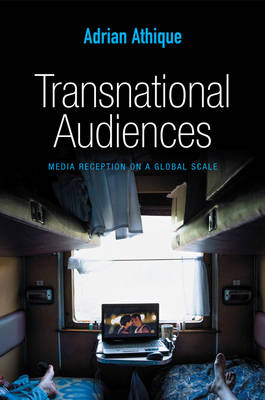 Transnational Audiences by Adrian Athique