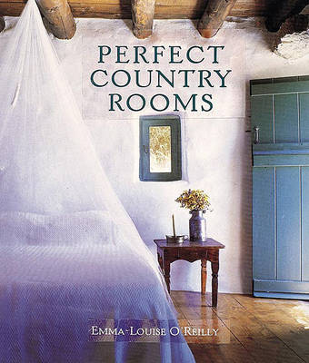 Perfect Country Rooms by Emma-Louise O'Reilly