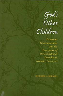 God's Other Children by Richard L. Greaves