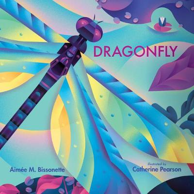 Dragonfly by Aimee M. Bissonette