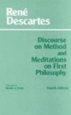 Discourse on Method Discourse on Method and Meditations on First Philosophy AND Meditations on First Philosophy by Rene Descartes