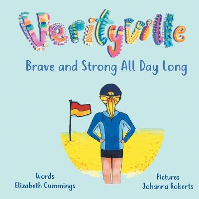 Brave And Strong All Day Long by Elizabeth Cummings
