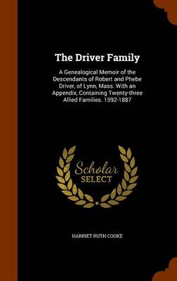 The Driver Family by Harriet Ruth Waters Cooke