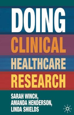 Doing Clinical Healthcare Research by Sarah Winch