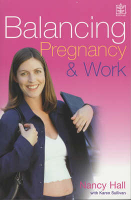 Balancing Pregnancy and Work by Nancy W. Hall