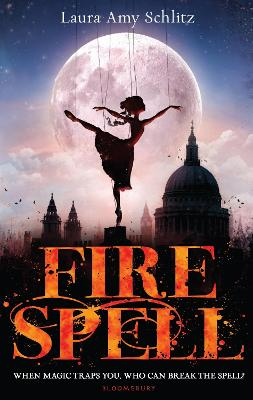 Fire Spell by Laura Amy Schlitz