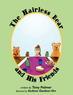 The Hairless Bear and His Friends by Tony Palmer