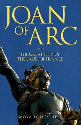 Joan of Arc and 'The Great Pity of the Land of France' book