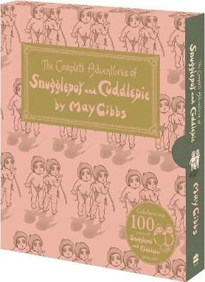 The Complete Adventures of Snugglepot and Cuddlepie by May Gibbs