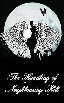 The Haunting of Neighbouring Hill Book 7 by Benjamin Robert Webb