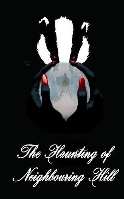 The Haunting of Neighbouring Hill Book 15 by Benjamin Robert Webb
