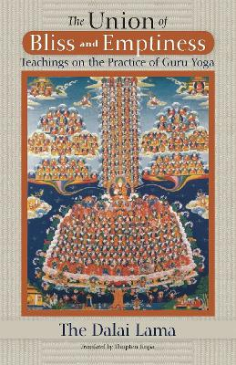 The Union Of Bliss And Emptiness by Dalai Lama