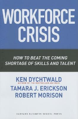 Workforce Crisis by Ken Dychtwald