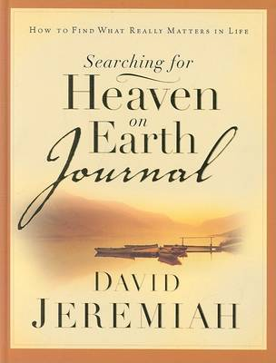 Searching for Heaven on Earth Journal by Dr David Jeremiah