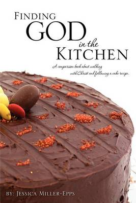 Finding God in the Kitchen by Jessica Miller-Epps