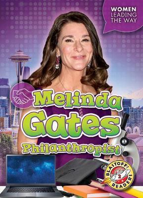Melinda Gates Philanthropist by Kate Moening