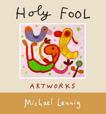 Holy Fool by Michael Leunig